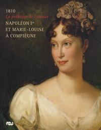 Napoléon Ier et Marie-Louise à Compiègne - La politique de lamour, 1810.pdf