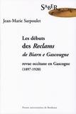 Jean-Marie Sarpoulet - Les débuts des Reclams de Biarn e Gascougne - Revue occitane en Gascogne, 1897-1920.
