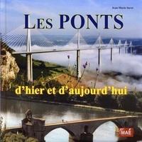 Jean-Marie Savet - Les ponts d'hier et d'aujourd'hui.