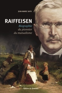 Jean-Marie Says - Raiffeisen - Biographie du pionnier du mutualisme.