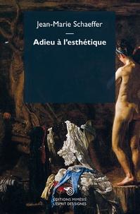 Jean-Marie Schaeffer - Adieu à l'esthétique.