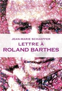 Jean-Marie Schaeffer - Lettre à Roland Barthes.