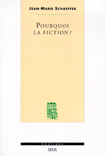 Jean-Marie Schaeffer - Pourquoi la fiction ?.