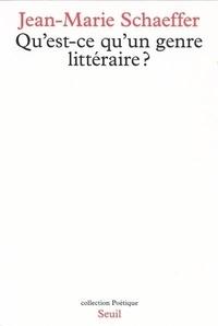 Jean-Marie Schaeffer - Qu'est-ce qu'un genre littéraire ?.