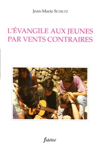 LEVANGILE AUX JEUNES PAR VENTS CONTRAIRES.pdf