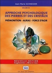 Jean-Marie Schneider - Approche psychologique des pierres et des cristaux - Volume 2, Le secret des pierres et des symboles au quotidien.