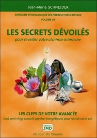 Approche psychologique des pierres et des cristaux - Volume 3, Les secrets dévoilés pour réveiller votre alchimie intérieure.pdf