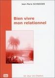 Jean-Marie Schneider - Bien vivre mon relationnel.