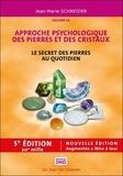 Jean-Marie Schneider - Le secret des pierres et des cristaux - Tome 1, Approche psychologique des pierres et des cristaux.