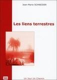 Jean-Marie Schneider - Les liens terrestres.