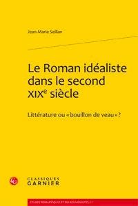 Le Roman idéaliste dans le second XIXe siècle - Littérature ou bouillon de veau ?.pdf