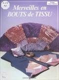 Jean-Marie Selle - Merveilles en bouts de tissu.