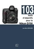 Jean-Marie Sepulchre - 103 tests d'objectifs pour le Nikon D700.