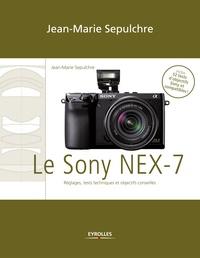 Jean-Marie Sepulchre - Le Sony NEX-7 - Réglages, tests techniques et objectifs conseillés.