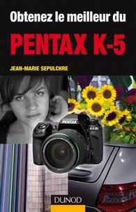 Jean-Marie Sepulchre - Obtenez le meilleur du Pentax K-5.