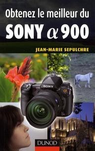 Jean-Marie Sepulchre - Obtenez le meilleur du Sony Alpha 900.