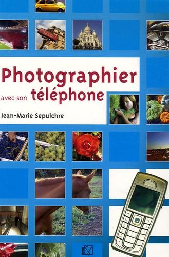 Jean-Marie Sepulchre - Photographier avec son téléphone.