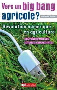 Jean-Marie Séronie - Vers un big bang agricole ? - Révolution numérique en agriculture.