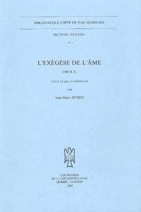 Jean-Marie Sevrin - L'exégèse de l'âme - (NH II, 6).