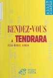 Jean-Marie Simon - Rendez-vous à Tendrara.
