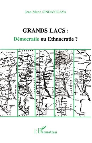 Jean-Marie Sindayigaya - Grands lacs - Démocratie ou ethnocratie ?.