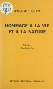 Jean-Marie Sollet - Hommage à la vie et à la nature.