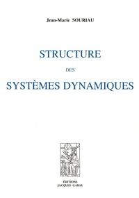 Structure des systèmes dynamiques - Jean-Marie Souriau |