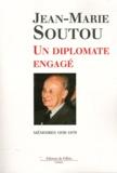 Jean-Marie Soutou - Un diplomate engagé - Mémoires 1939-1979.