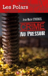 Jean-Marie Stoerkel - Crime au pressoir.