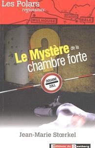 Jean-Marie Stoerkel - Le mystère de la chambre forte.