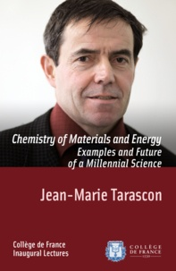 Jean-Marie Tarascon - Chemistry of Materials and Energy. Examples and Future of a Millennial Science - Inaugural Lecture delivered on Thursday 23January2014.