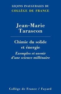 Jean-Marie Tarascon - Chimie des solides et de l'énergie - Exemples et avenir d'une science millénaire.