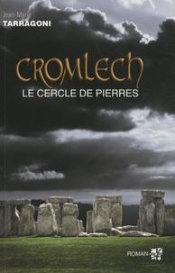 Jean-Marie Tarragoni - Cromlech : le cercle des pierres.