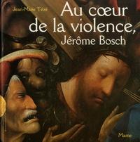 Jean-Marie Tézé - Au coeur de la violence, Jérôme Bosch - Le Portement de croix de Gand.