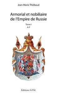 Jean-Marie Thiébaud - Armorial et nobiliaire de l'Empire de Russie - 2 volumes.
