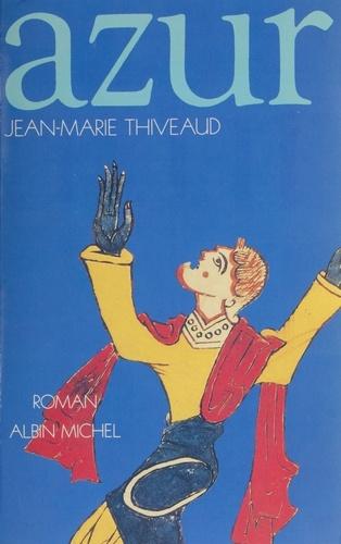 Jean-Marie Thiveaud - Azur.