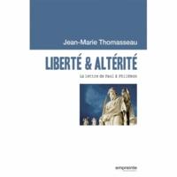 Jean-Marie Thomasseau - Liberté & altérité - La lettre de Paul à Philémon.
