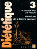 Jean-Marie Thoulon et Chantal Thoulon-Page - Diététique de la femme enceinte.