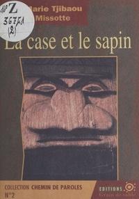 Jean-Marie Tjibaou et Philippe Missotte - La case et le sapin.