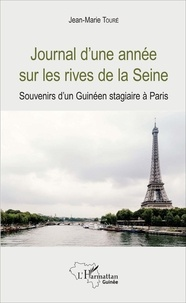 Jean-Marie Touré - Journal d'une année sur les rives de la Seine - Souvenirs d'un Guinéen stagiaire à Paris.
