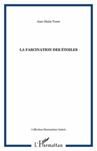 Jean-Marie Touré - La fascination des étoiles.