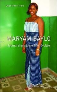 Jean-Marie Touré - Maryam Baylo, journal d'une jeune fille révoltée.