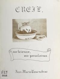 Jean-Marie Tournebize - Creil, ses faïences, ses porcelaines.