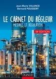 Jean-Marie Valance et Bernard Poussery - Le carnet du régleur - Mesures et régulation.