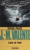 Jean-Marie Valente - Lame de fond.