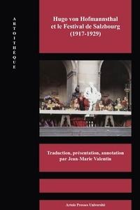 Jean-Marie Valentin - Hugo von Hofmannsthal et le Festival de Salzbourg (1917-1929) - Jedermann ; Le Grand Théâtre du monde de Salzbourg ; Notices pour un Xenodoxus.
