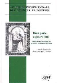 Jean-Marie Van Cangh - Dieu parle aujourd'hui - La parole de Dieu dans les grandes traditions religieuses.