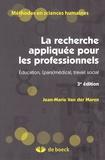 Jean-Marie Van Der Maren - La recherche appliquée pour les professionnels - Education, (para)médical, travail social.
