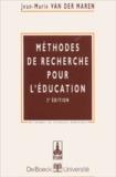 Jean-Marie Van Der Maren - Méthodes des recherches pour l'éducation.