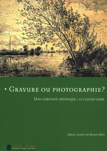 Jean-Marie Vanlerenberghe - Gravure ou photographie ? - Une curiosité artistique : le cliché-verre.